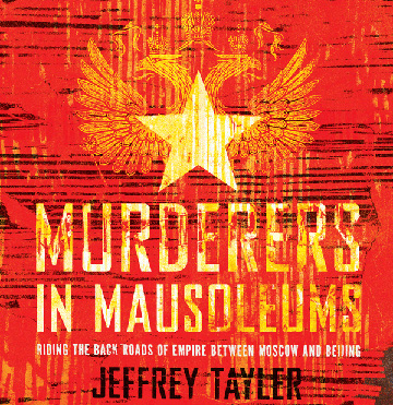 Jeffrey Tayler, Murderers in Mausoleums