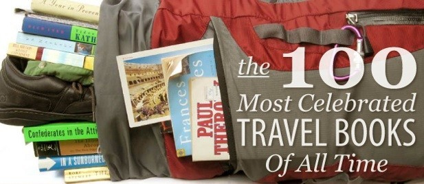 The 100 Most Celebrated Travel Books Of All Time Features World Hum