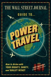 New Travel Book: 'The Wall Street Journal Guide to Power Travel'
